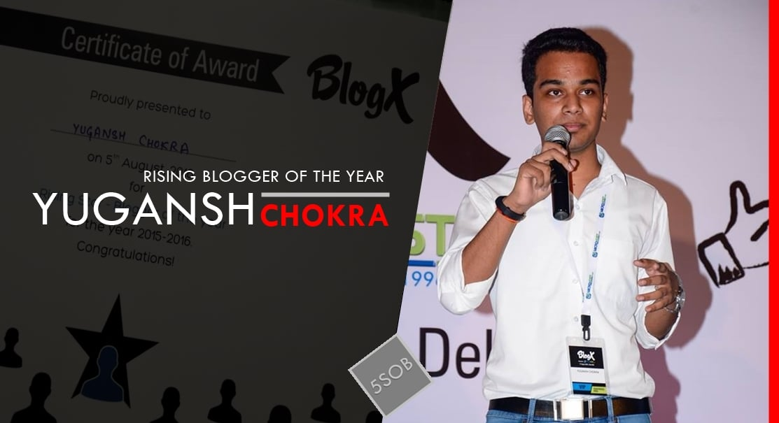 Blogger Of The Year & A Rising Star – Yugansh Chokra
