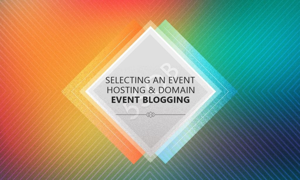 Selecting an Event Niche, Domain and Hosting