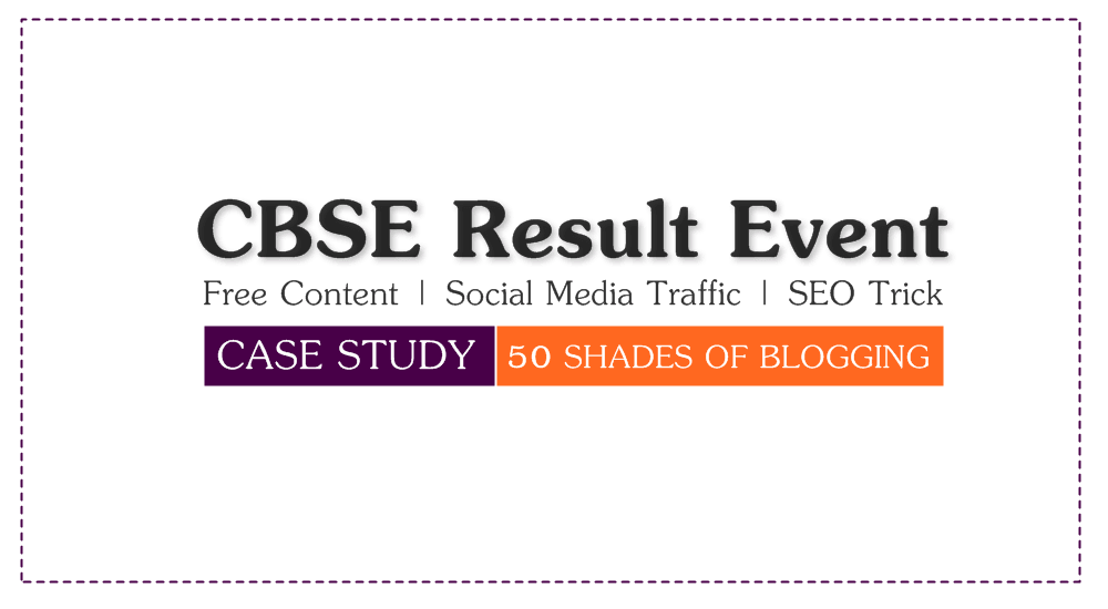 CBSE Result Event - Event Blogging Case Study