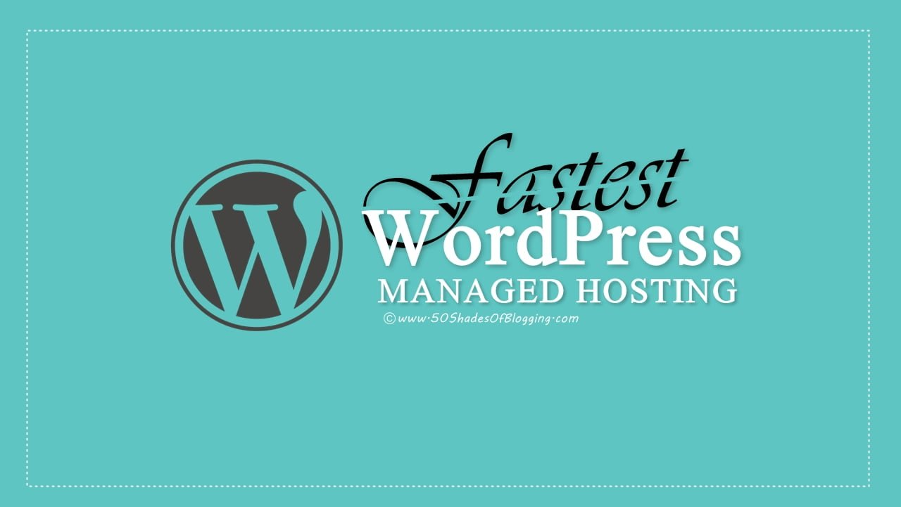 Best and Fastest Managed WordPress Hosting Comparison