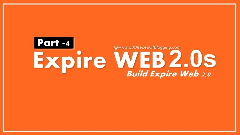 Expire Web 2.0s – Building Expire Web 2.0s with Precautions [Part -4]